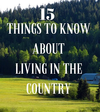 15 Things to Know About Living in the Country