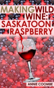 MakingWildWine Saskatoon Raspberry Cover for eBook 187x300 Saskatoon Raspberry Wine   Our eBook