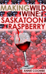 MakingWildWine Saskatoon Raspberry Cover for eBook 187x300 Our eBook is Free Tomorrow   15 Things to Know About Living in the Country