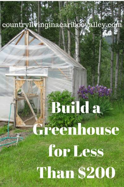 build your own greenhouse for less than $200