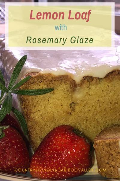 Here's a delicious treat - a Lemon Loaf with a Rosemary infused Glaze for the topping. #baking #recipe #lemon #infusion #rosemary